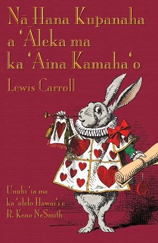 Nā Hana Kupanaha a 'Āleka Ma Ka 'Āina Kamaha'o: Alice's Adventures in Wonderland in Hawaiian (Paperback)