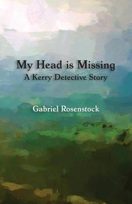 My Head Is Missing: A Kerry Detective Story (Paperback)