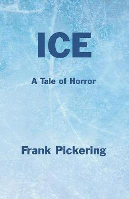 Ice: A Tale of Horror (Paperback)