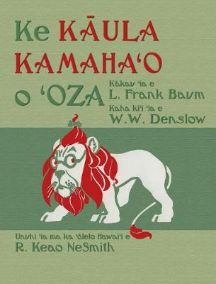 Ke Kāula Kamahaʻo O ʻoza: The Wonderful Wizard of Oz in Hawaiian (Hardback)