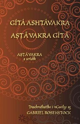 Gita Ashtavakra - Aṣṭāvakra Gītā: Eagran datheangach i Sanscrait agus i nGaeilge (Paperback)