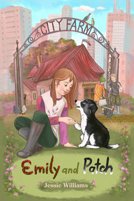 Emily and Patch - City Farm (Paperback)