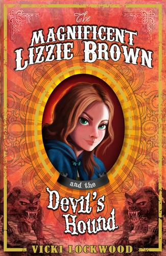 The Magnificent Lizzie Brown and the Devil's Hound - Magnificent Lizzie Brown (Paperback)