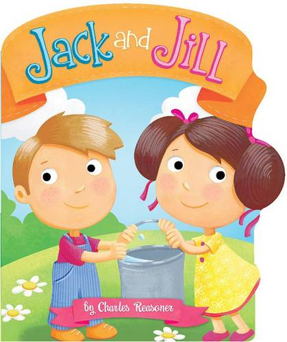 Jack and Jill - Charles Reasoner Nursery Rhymes (Board book)