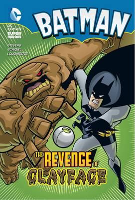 The Revenge of Clayface - DC Super Heroes: Batman Chapter Books (Paperback)