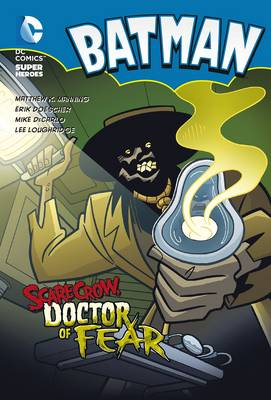 Scarecrow, Doctor of Fear - DC Super Heroes: Batman Chapter Books (Paperback)