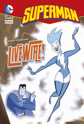 Livewire! - DC Super Heroes: Superman Chapter Books (Paperback)