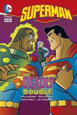 The Deadly Double - DC Super Heroes: Superman Chapter Books (Paperback)