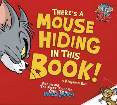 There's a Mouse Hiding in This Book! - Warner Brothers: Tom and Jerry (Paperback)