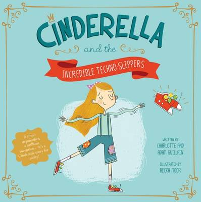 Cinderella and the Incredible Techno-Slippers - Fairy Tales Today (Paperback)