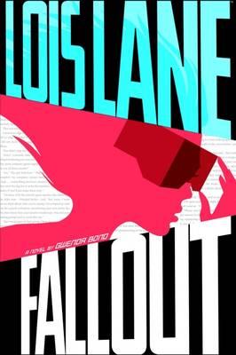 Fallout - Lois Lane: Lois Lane (Paperback)