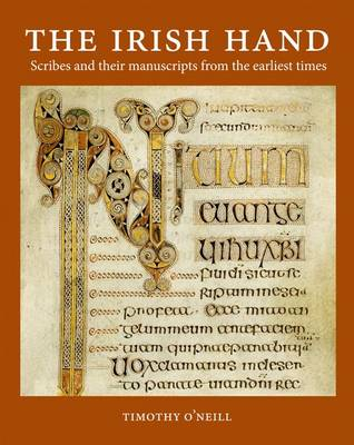 The Irish Hand: Scribes and Their Manuscripts from the Earliest Times (Hardback)