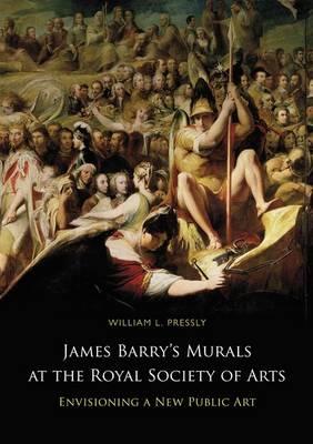 James Barry's Murals at the Royal Society of Arts: Envisioning a New Public Art (Hardback)