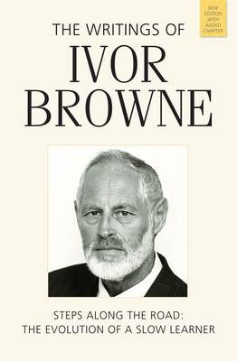 The Writings of Ivor Browne: Steps Along the Road, the Evolution of a Slow Learner (Paperback)