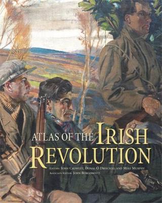 Atlas of the Irish Revolution (Hardback)