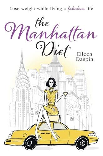 The Manhattan Diet: The Chic Women's Secrets to a Slim and Delicious Life (Paperback)