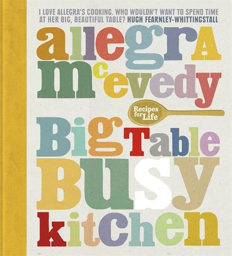 Big Table, Busy Kitchen: 200 Recipes for Life (Hardback)