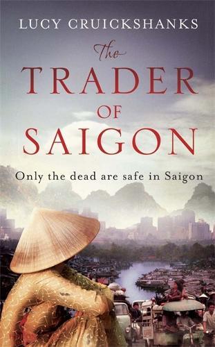 The Trader of Saigon (Hardback)