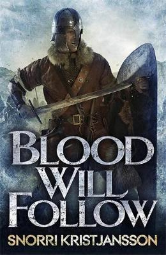 Blood Will Follow: The Valhalla Saga Book II - The Valhalla Saga (Hardback)