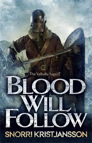 Blood Will Follow: The Valhalla Saga Book II - The Valhalla Saga (Paperback)