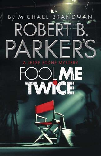 Robert B. Parker's Fool Me Twice: A Jesse Stone Novel (Paperback)