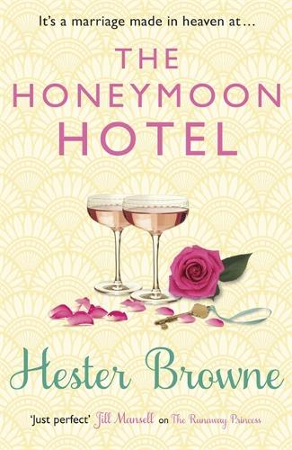 The Honeymoon Hotel: A Romantic Comedy That Will Make You Believe in True Love! (Paperback)