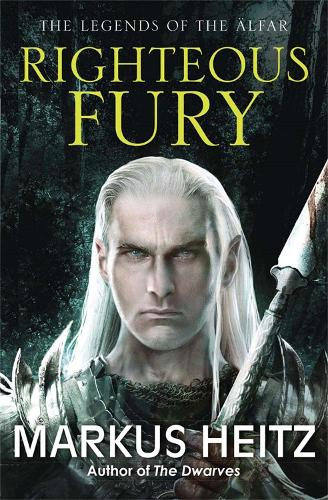 Righteous Fury: The Legends of the Alfar Book I - The Legends of the AElfar (Paperback)
