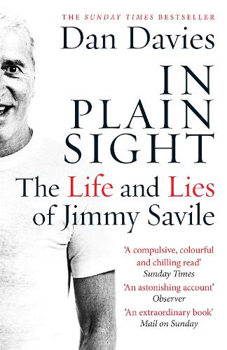 In Plain Sight: The Life and Lies of Jimmy Savile (Paperback)