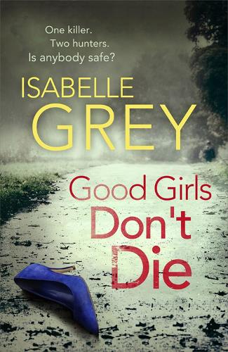 Good Girls Don't Die - DI Grace Fisher (Paperback)