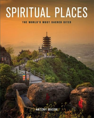 Spiritual Places: The World's Most Sacred Sites (Paperback)