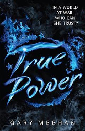 The True Trilogy: True Power: Book 2 - The True Trilogy (Paperback)
