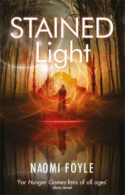 Stained Light: The Gaia Chronicles Book 4 - The Gaia Chronicles (Paperback)