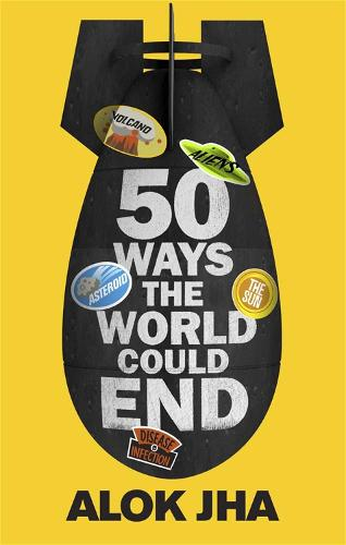 50 Ways the World Could End: The Doomsday Handbook (Paperback)