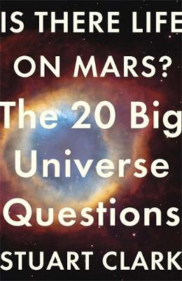 Is There Life On Mars?: The 20 Big Universe Questions (Paperback)