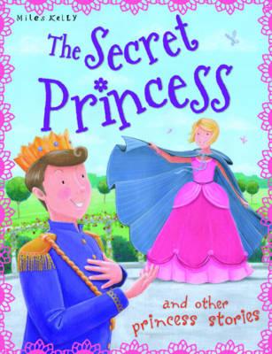 The Secret Princess - Princess Stories (Paperback)
