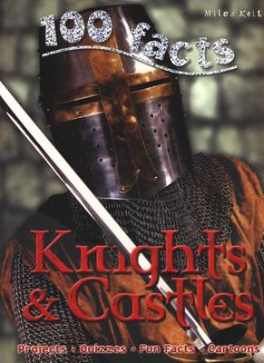 100 Facts - Knights & Castles (Paperback)
