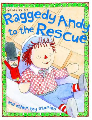 Raggedy Andy to the Rescue - Toy Stories (Paperback)