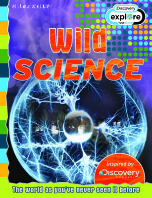Wild Science - Discovery Edition - Discovery Explore Your World (Paperback)