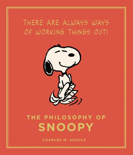 The Philosophy of Snoopy - Peanuts Guide to Life (Hardback)