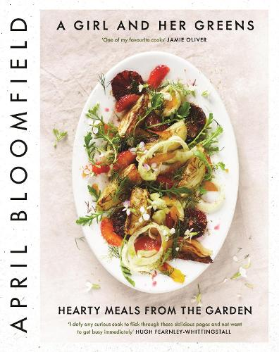 A Girl and Her Greens: Hearty Meals from the Garden (Hardback)