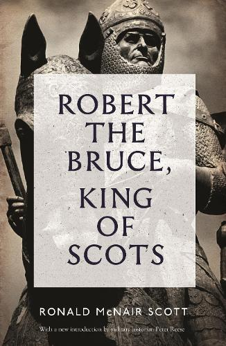 Robert The Bruce: King Of Scots (Paperback)