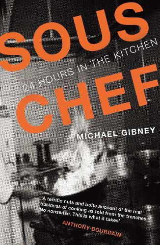 Sous Chef: 24 Hours in the Kitchen (Paperback)