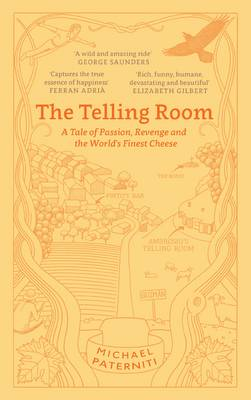 The Telling Room: A Tale of Love, Betrayal, and the World's Greatest Piece of Cheese (Paperback)