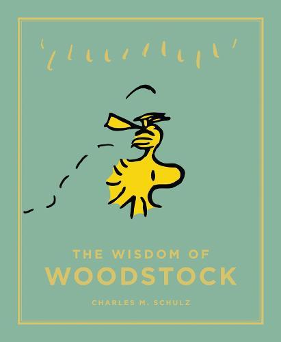 The Wisdom of Woodstock - Peanuts Guide to Life (Hardback)