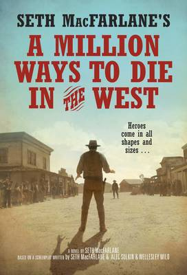 A Million Ways to Die in the West (Hardback)