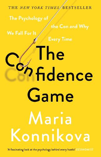 The Confidence Game: The Psychology of the Con and Why We Fall for It Every Time (Paperback)