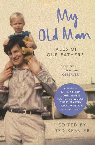 My Old Man: Tales of Our Fathers (Paperback)