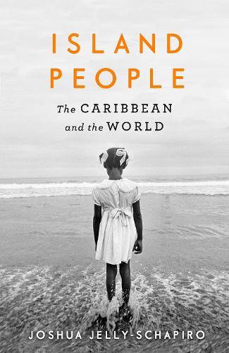 Island People: The Caribbean and the World (Hardback)