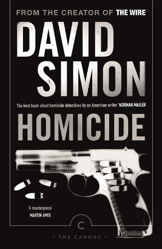 Homicide: A Year On The Killing Streets - Canons (Paperback)