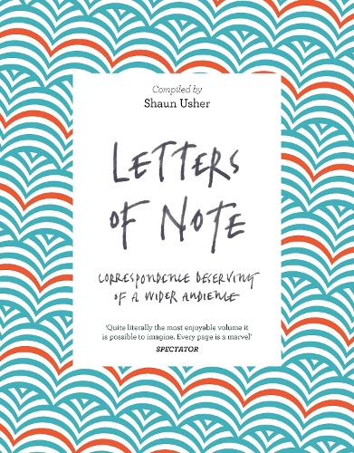 Letters of Note: Correspondence Deserving of a Wider Audience (Paperback)
